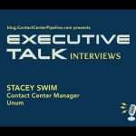 Video interview with Stacey Swim, Contact Center Manager for Unum Insurance