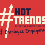 Contact Center Trends - Employee Engagement