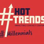 Contact Center Trends - Millennials