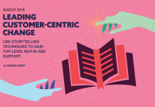 Leading Customer-Centric Change: Use Storytelling Techniques to Gain Top-Level Support