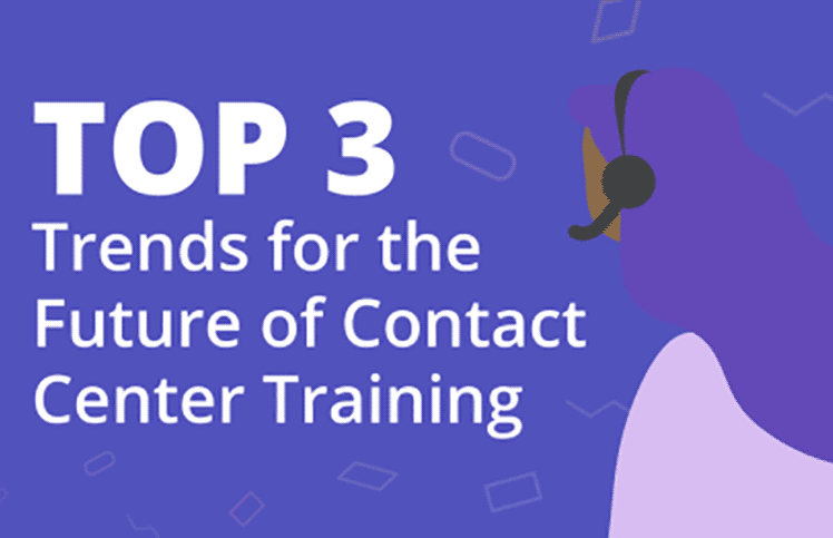 Top 3 Trends for the Future of Contact Center Training